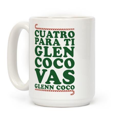 Cuatro Para Ti Glen Coco Vas Glenn Coco Coffee Mug