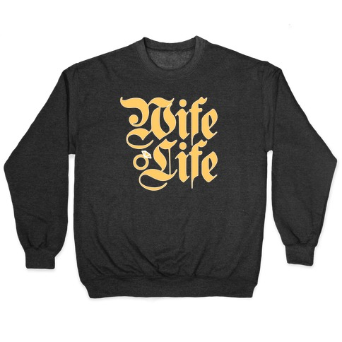 Wife Life Parody Pullover