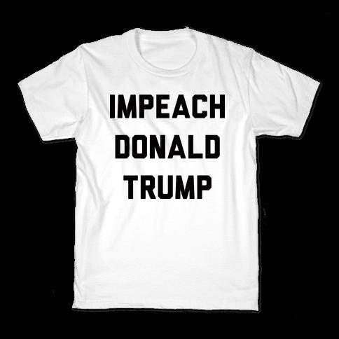 Impeach Donald Trump Kids T-Shirt