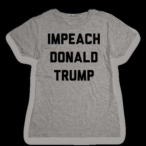 Impeach Donald Trump Womens T-Shirt
