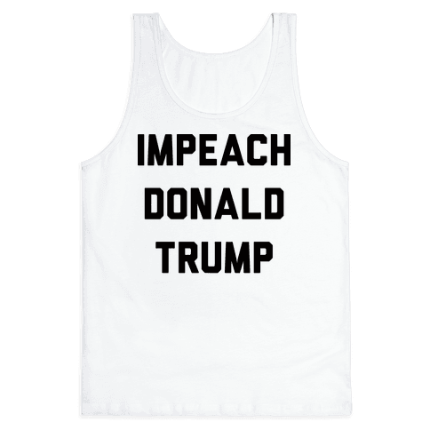 Impeach Donald Trump Tank Top