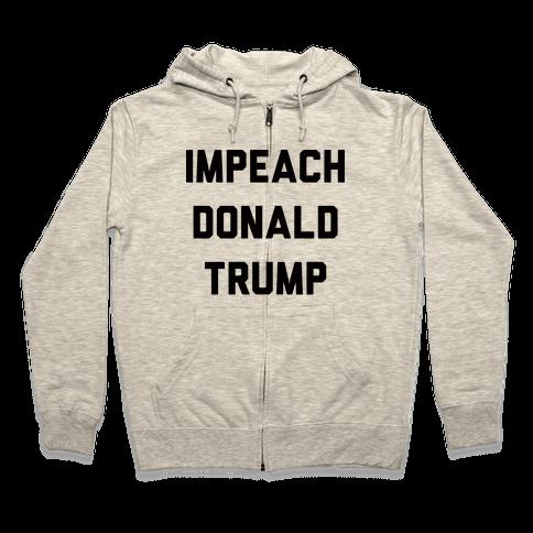 Impeach Donald Trump Zip Hoodie