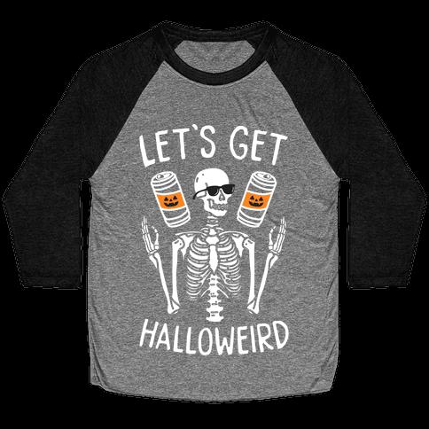 Let's Get Halloweird (White) Baseball Tee