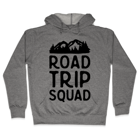 Road Trip Squad Hooded Sweatshirt