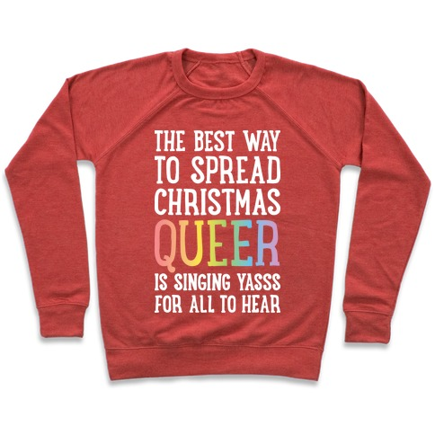 The Best Way To Spread Christmas Queer Pullover