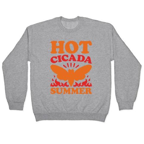 Hot Cicada Summer Parody Pullover