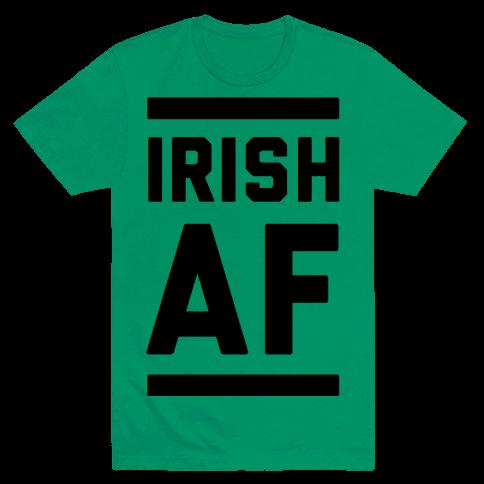Irish AF Mens T-Shirt