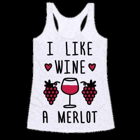 I Like Wine A Merlot Racerback Tank Top