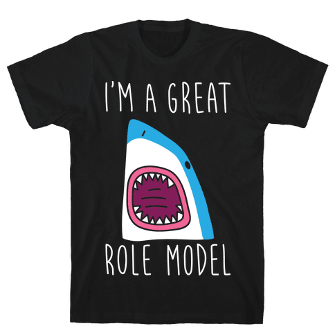 I'm A Great Role Model (white) Mens T-Shirt