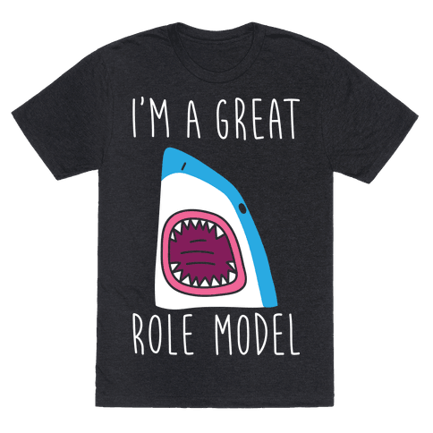 I'm A Great Role Model (white)