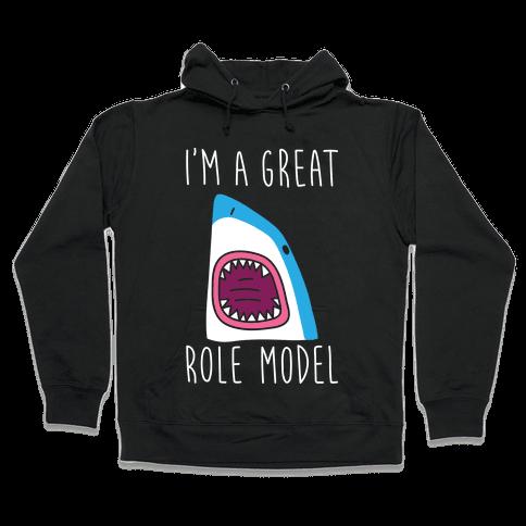 I'm A Great Role Model (white) Hooded Sweatshirt