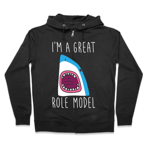 I'm A Great Role Model (white) Zip Hoodie