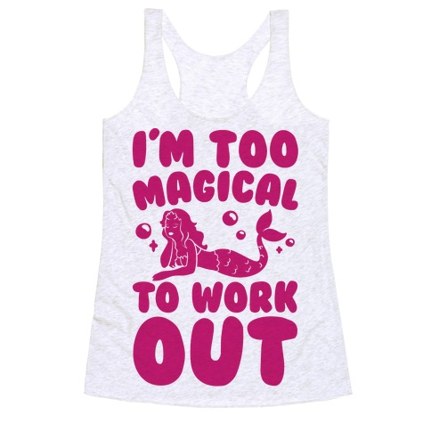 Too Magical To Work Out Mermaid Racerback Tank Top