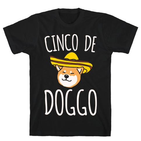 Cinco De Doggo White Print Mens T-Shirt