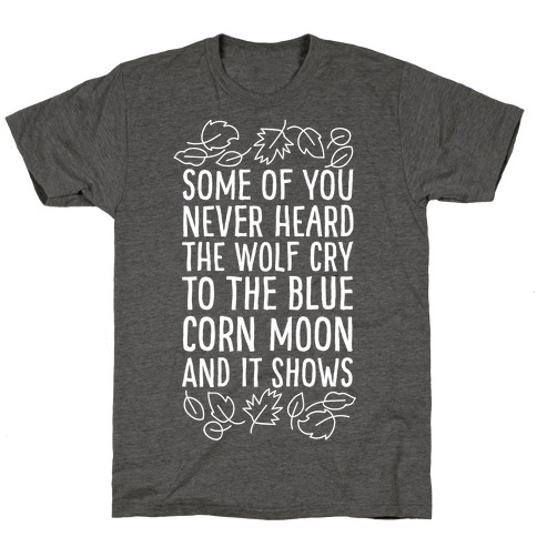 Some of You Never Heard The Wolf Cry T-Shirt