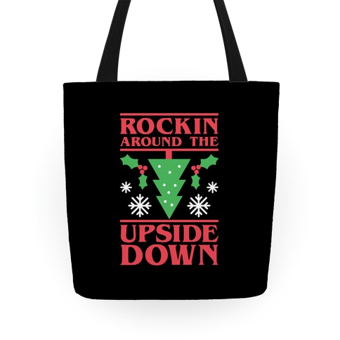 Rockin Around The Upside Down Tote