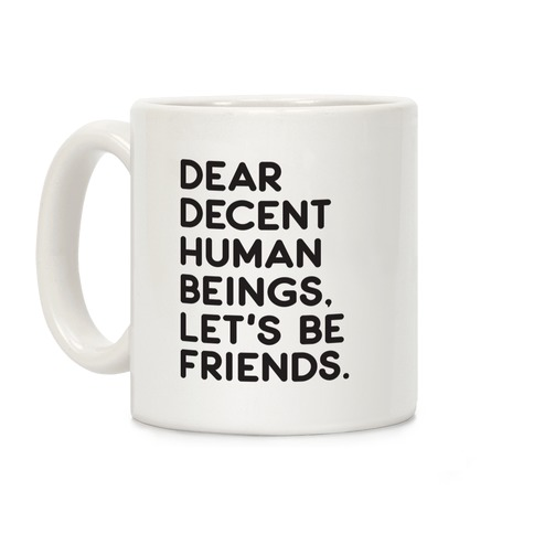 Dear Decent Human Beings Coffee Mug