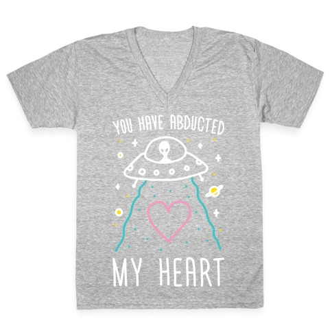 You Have Abducted My Heart V-Neck Tee Shirt
