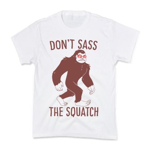 Don't Sass the Squatch Kids T-Shirt