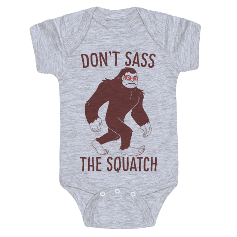Don't Sass the Squatch Baby Onesy
