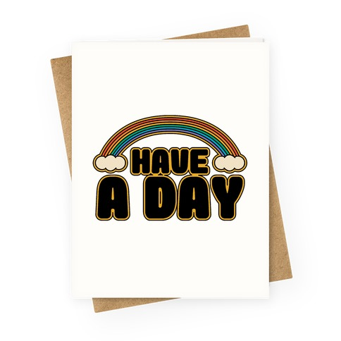 Have A Day Greeting Card