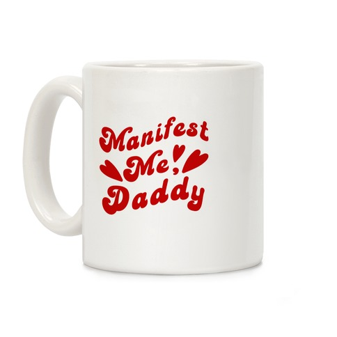Manifest Me, Daddy Coffee Mug