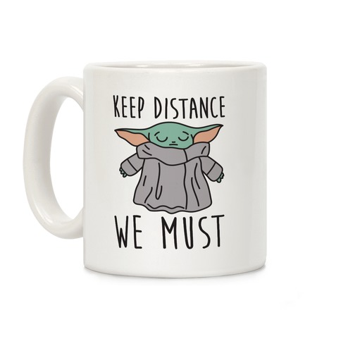Keep Distance We Must Baby Yoda Coffee Mug