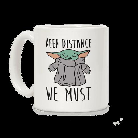 Keep Distance We Must Baby Yoda Coffee Mug