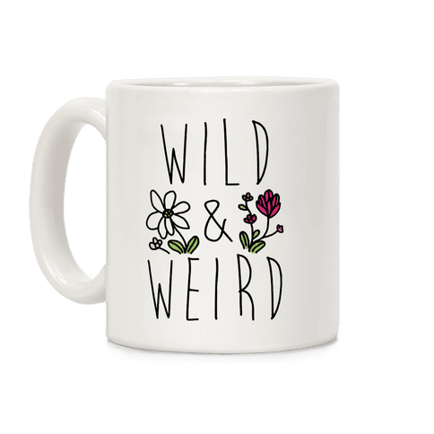 Wild & Weird  Coffee Mug