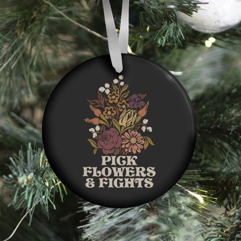 Pick Flowers & Fights Ornament