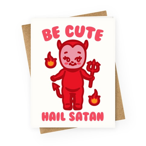Be Cute Hail Satan Kewpie Parody White Print Greeting Card