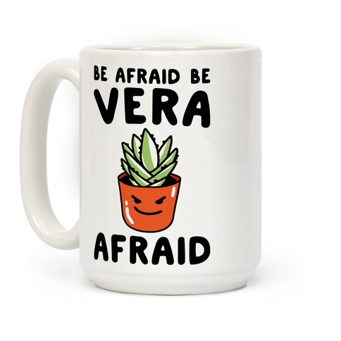 Be Afraid Be Vera Afraid Parody Coffee Mug