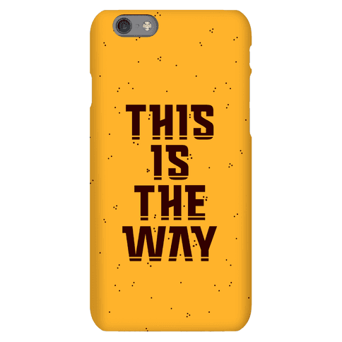 This Is The Way Phone Case