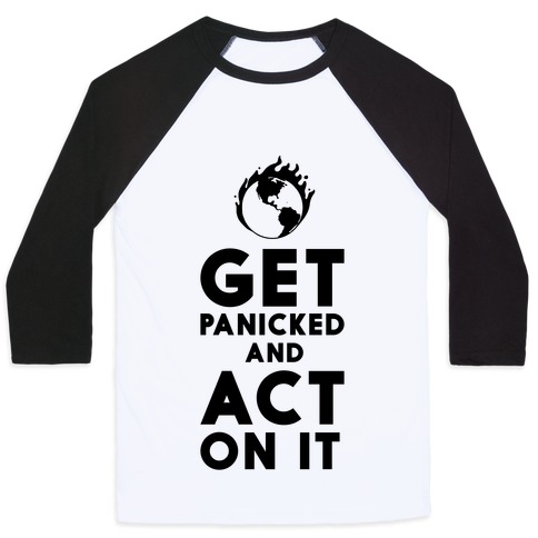 Get Panicked and Act on It Baseball Tee