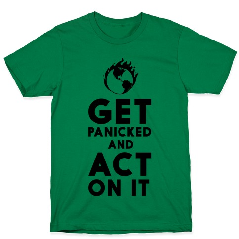 Get Panicked and Act on It T-Shirt