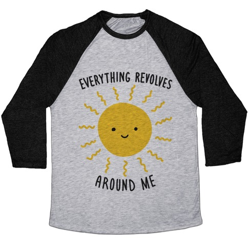 Everything Revolves Around Me (Sun) Baseball Tee