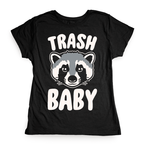 Trash Baby White Print Womens T-Shirt