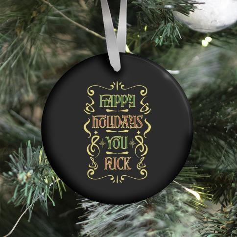 Happy Holidays You F*** Ornament