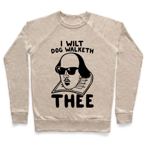 I Wilt Dog Walketh Thee Shakespeare Parody Pullover