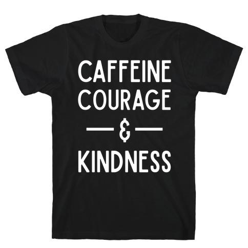 Caffeine Courage & Kindness Mens T-Shirt