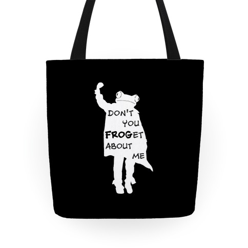 Don't You Frog-et About Me Tote
