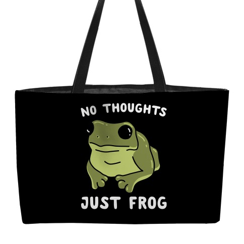 No Thoughts, Just Frog Weekender Tote