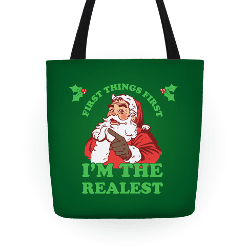 First Things First I'm The Realest (Fancy Santa) Tote