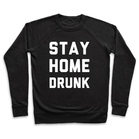 Stay Home Drunk Pullover