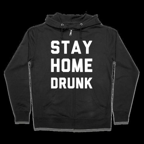 Stay Home Drunk Zip Hoodie