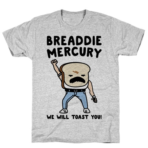 Breaddie Mercury Parody T-Shirt