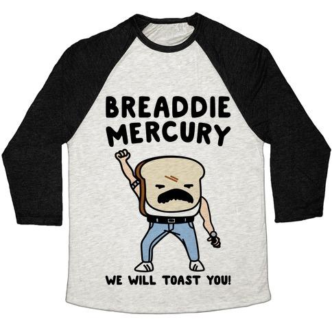 Breaddie Mercury Parody Baseball Tee