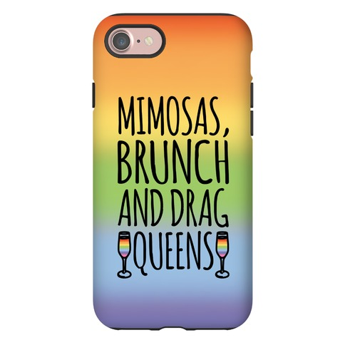Mimosas Brunch and Drag Queens Phone Case