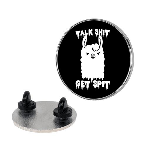 Talk Shit Get Spit Llama Pin