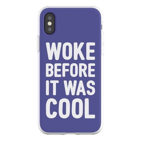 Woke Before It Was Cool Phone Flexi-Case